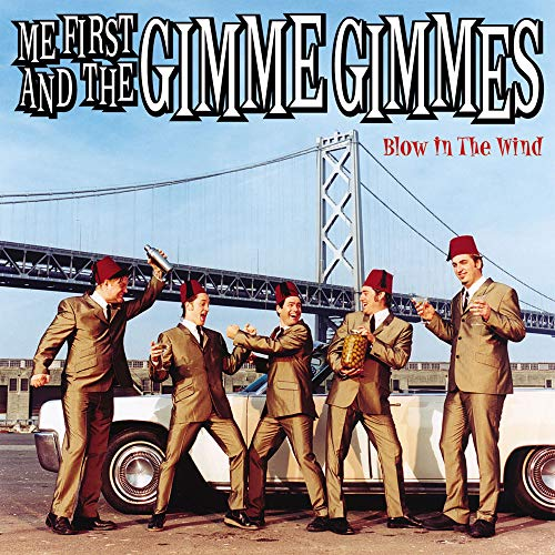 Me First and the Gimme Gimmes - Blowin