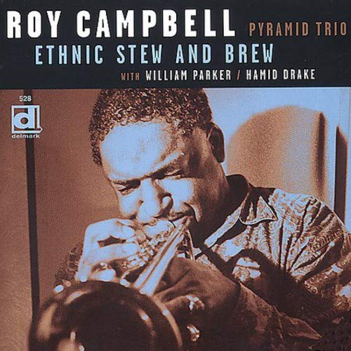 Roy Campbell's Pyramid Trio: Ethnic Stew And Brew