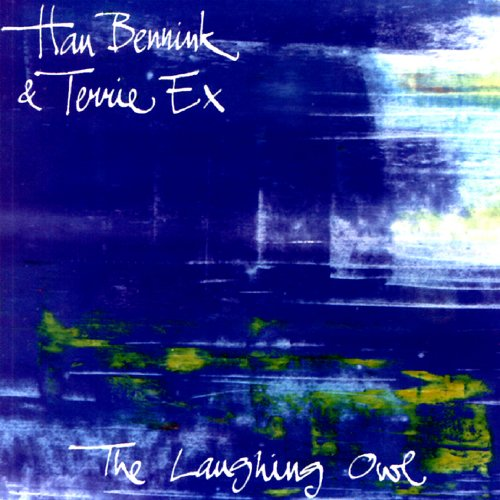 Han Bennink & Terrie Ex: The Laughing Owl