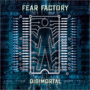 Fear Factory - Digimortal - Zortam Music