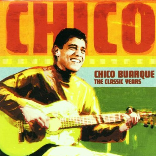 Chico Buarque - The Classic Years - Zortam Music