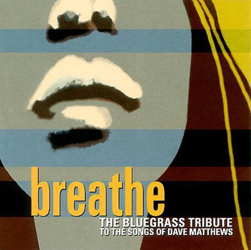Various - Breathe: The Bluegrass Tribute to the Songs of Dave Matthews - Zortam Music