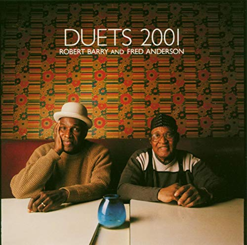 Fred Anderson/Robert Barry: Duets 2001