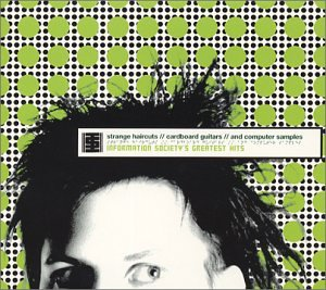 Information Society - Greatest Hits: Strange Haircuts/Cardboard Guitars/Computer Samples