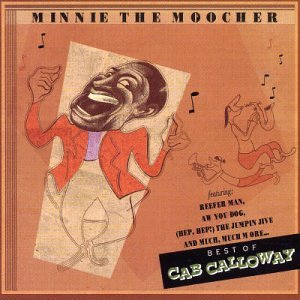 Minnie the Moocher: Best of Cab Calloway