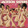 I BELIEVE IN MIRACLES - Jackson Sisters
