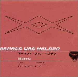 Armand Van Helden - 2 Future 4 You - Zortam Music