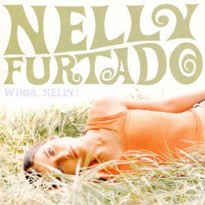 Nelly Furtado - Whoa, Nelly  (Advance) - Zortam Music