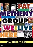 Pat Metheny Group - We Live Here - movie DVD cover picture