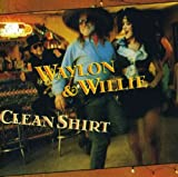 Clean Shirt [with Willie Nelson]