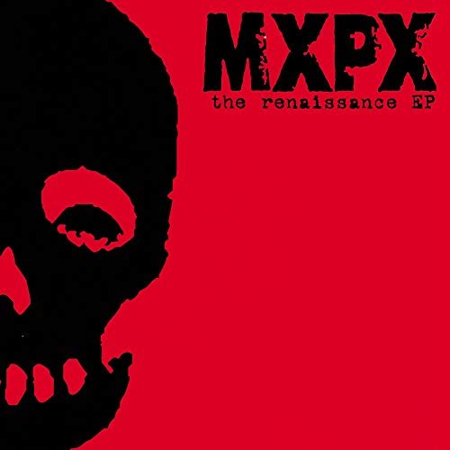 MxPx - The Renaissance EP - Zortam Music