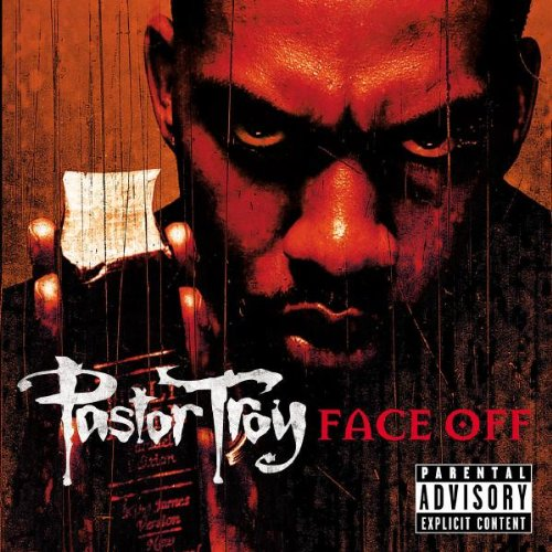 Pastor Troy - Face Off - Zortam Music