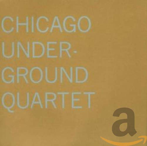 Chicago Underground Quartet: Chicago Underground Quartet