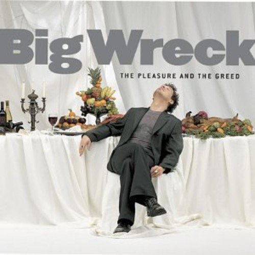 Big Wreck - The Pleasure And The Greed - Zortam Music