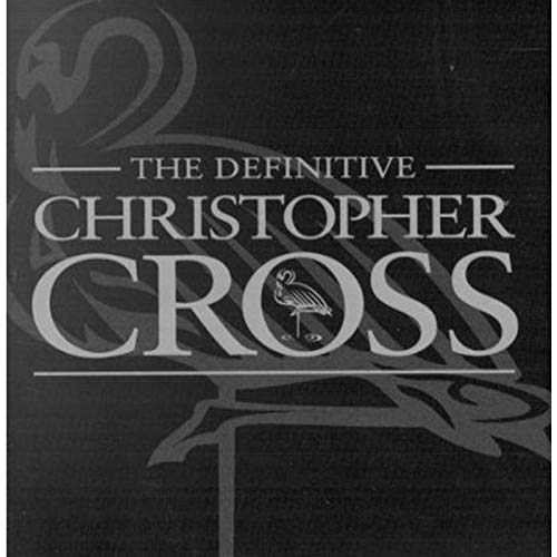 Christopher Cross - The Definitive Christopher Cross - Zortam Music