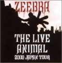 ZEEBRA / LIVE ANIMAL 2000 JAPAN TOUR VIDEO