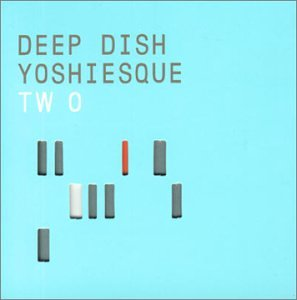 Deep Dish - Yoshiesque 2 (Mixed By Deep Di - Zortam Music