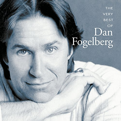 Dan Fogelberg - The Very Best Of Dan Fogelberg - Zortam Music