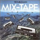Cubierta del álbum de Troubleman Mix-Tape (disc 1)