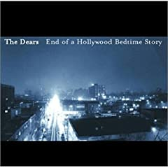 The Dears - End of a Hollywood Bedtime Story