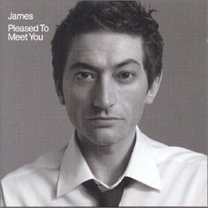 James - Pleased To Meet You - Zortam Music