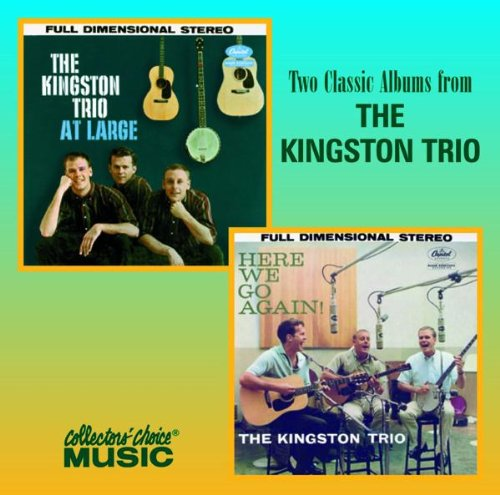 The Kingston Trio at Large/Here We Go Again!