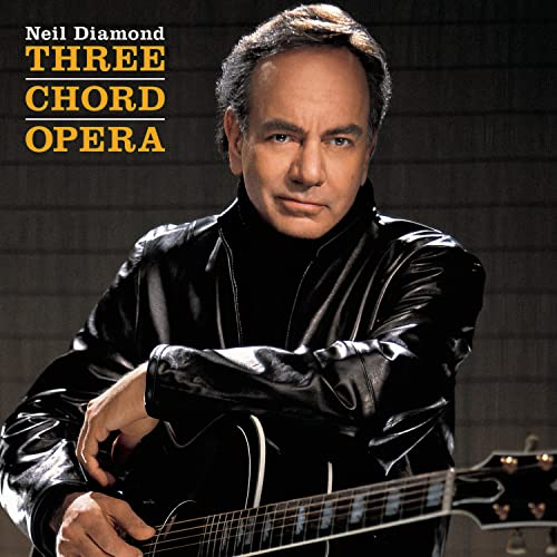 Neil Diamond - Three Chord Opera - Zortam Music