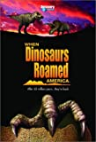 When Dinosaurs Roamed America.