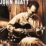 John Hiatt - Anthology - Disc 1