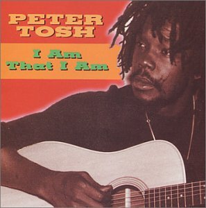Peter Tosh - I Am That I Am - Zortam Music