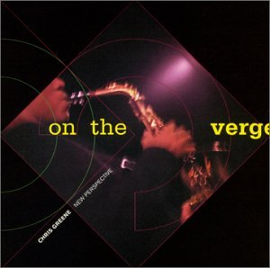 Chris Greene's New Perspective: On The Verge