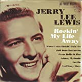Jerry Lee Lewis - Rockin' My Life Away: The Jerry Lee Collection