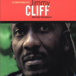 Les Indispensables de Jimmy Cliff