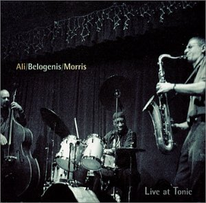 Ali/Belogenis/Morris: Live At Tonic