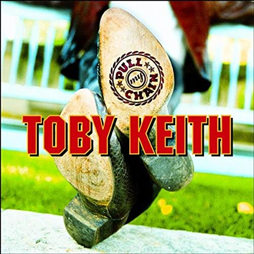 Toby Keith - Pull My Chain - Zortam Music
