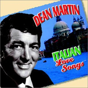 DEAN MARTIN - Italian Love Songs - Zortam Music