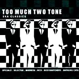 Copertina di album per Too Much Two Tone: Ska Classics