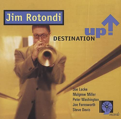 Jim Rotondi: Destination Up