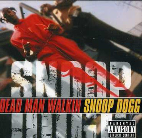 Snoop Dogg - Dead Man Walkin - Zortam Music