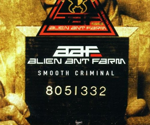 "Alien Ant Farm - ""Smooth Criminal"" (Single)"