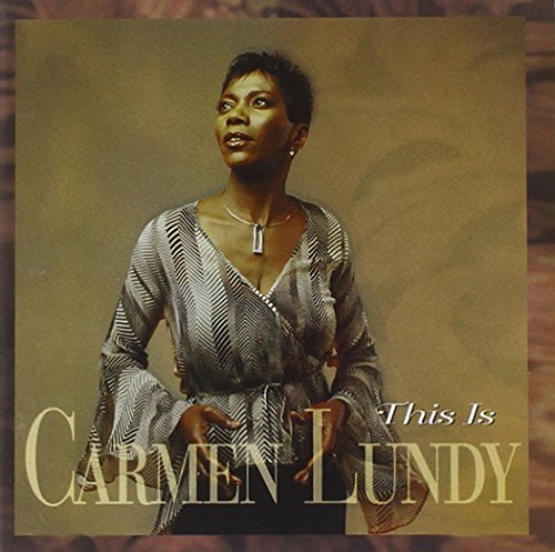 Carmen Lundy: This is Carmen Lundy