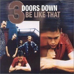 3 Doors Down - Be Like That (Promo Single) - Zortam Music