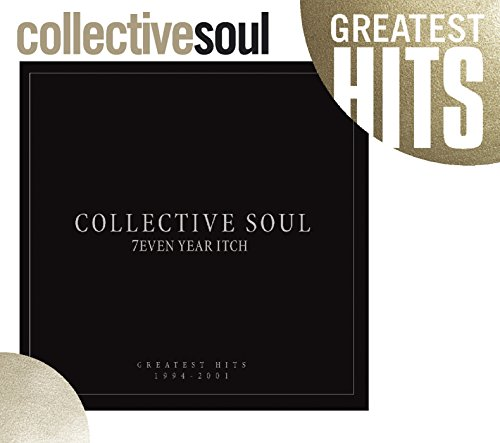 Collective Soul - 7even Year Itch: Collective Soul Greatest Hits 1994-2001 - Zortam Music