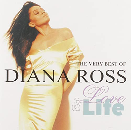 Life & Love: The Very Best of Diana Ross