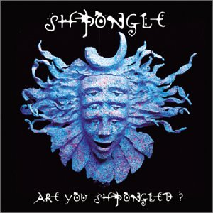 Shpongle - Are You Shpongled