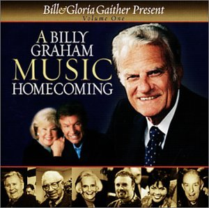 Original album cover of A Billy Graham Music Homecoming, Vol. 1 by Bill & Gloria Gaither