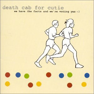 Death Cab For Cutie - We Have Facts And We
