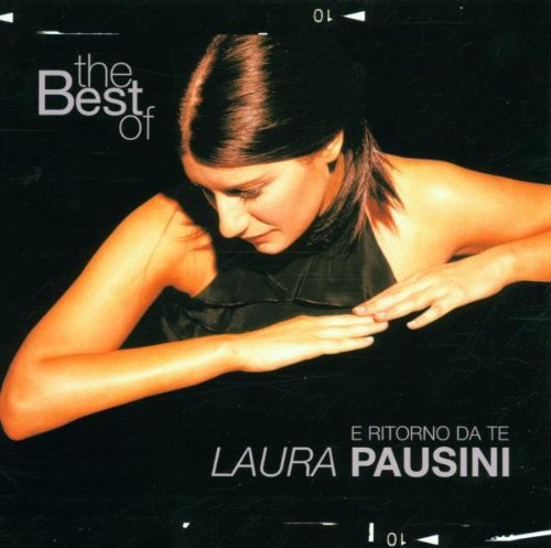The Best of Laura Pausini: E Ritorno Da Te by Laura Pausini album cover