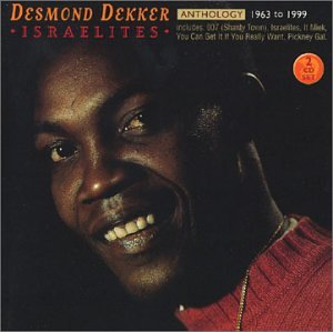 Desmond Dekker - Israelites: Anthology 1963-1999 - Zortam Music