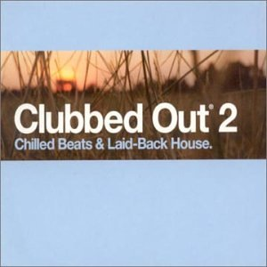 Various - Clubbed Out® 2 - Zortam Music